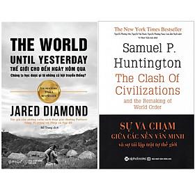 Combo Sách : Thế Giới Cho Đến Ngày Hôm Qua + Sự Va Chạm Giữa Các Nền Văn Minh Và Sự Tái Lập Trật Tự Thế Giới