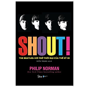 Shout! The Beatles- Hơi Thở Thời Đại Của Thế Kỷ 20 (Bản Thường)