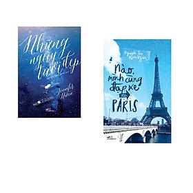 Combo 2 cuốn sách: Những ngày tươi đẹp  + Nào, mình cùng đạp xe đến Paris