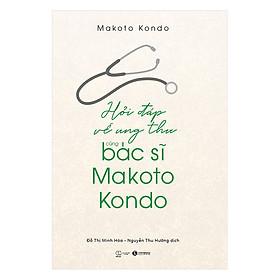Hỏi Đáp Về Ung Thư Cùng Bác Sỹ Makoto Kondo