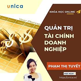 Khóa học KINH DOANH - Quản trị tài chính doanh nghiệp UNICA.VN