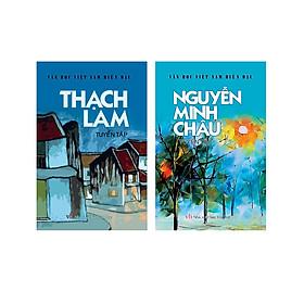 Combo tuyển tập các tác giả nổi tiếng Văn học Việt Nam 2 (Thạch Lam, Nguyễn Minh Châu)