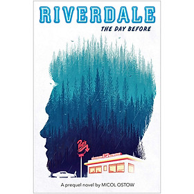 The Day Before: A Prequel Novel (Riverdale, Novel 1)