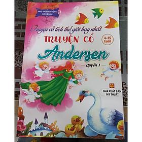 Truyện cổ tích thế giới hay nhất - Truyện cổ Andersen - quyển 1