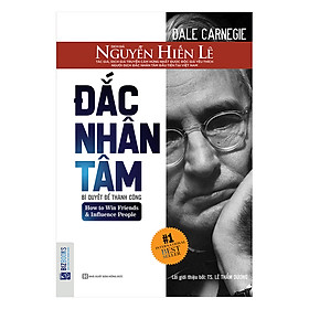 Đắc Nhân Tâm - Bản Dịch Gốc Từ Nguyễn Hiến Lê (Tặng Kèm Audio Book)
