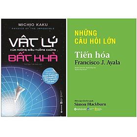 Combo Sách Kiến Thức Bách Khoa : Vật Lý Của Những Điều Tưởng Chừng Bất Khả + Những Câu Hỏi Lớn - Tiến Hóa