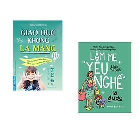 """Combo 2 cuốn sách: Giáo Dục Không La Mắng + Làm Mẹ """"Yêu Nghề"""" Là Được"""
