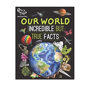Discovery Our World: Incredible But True Facts