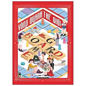 Vòng Quanh Thế Giới Board Game - Sách Độc Quyền Fahasa - Tặng Kèm Poster 40x60cm Idol Game + Game Vòng Quanh Thế Giới + 01 Tờ Hướng Dẫn Cắt, Gấp Xí Ngầu In Màu