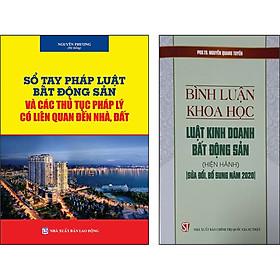 Combo 2 Cuốn: Bình Luận Khoa Học Luật Kinh Doanh Bất Động Sản (Hiện Hành) (Sửa Đổi, Bổ Sung Năm 2020) + Sổ Tay Pháp Luật Bất Động Sản và Các Thủ Tục Pháp Lý Có Liên Quan Đến Nhà, Đất