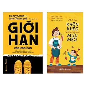 Combo Sách : Giới Hạn Cho Con Bạn + Cha Mẹ Khôn Khéo, Không Thiếu Mưu Mẹo