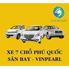 Xe 7 Chỗ Đón Hoặc Tiễn Sân Bay Phú Quốc - Vinpearl, VinWonders, Safari
