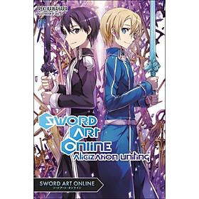 Sword Art Online, Volume 14: Alicization Uniting (Light Novel)