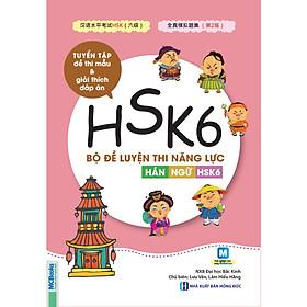 Bộ Đề Luyện Thi Năng Lực Hán Ngữ HSK 6 - Tuyển Tập Đề Thi Mẫu Và Giải Thích Đáp Án / Sách Luyện Thi Tiếng Trung Hay Nhất (Tặng Kèm Bookmark Thiết Kế Happy Life)