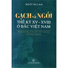 Gạch và ngói thế kỷ XV - VVIII ở bắc Việt Nam