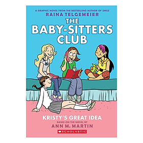 The Baby-Sitters Club Graphix Book 1: Kristy's Great Idea