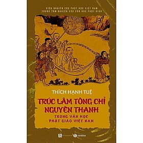 [Download Sách] Trúc Lâm Tông Chỉ Nguyên Thanh Trong Văn Học Phật Giáo Việt Nam