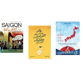 Combo 3 cuốn sách: SaiGon Vẫn Hát + Nhật Bản Đến Và Yêu  + Ai Đã Làm Cho Tuổi 20 Của Tôi Cô Đơn Đến Vậy