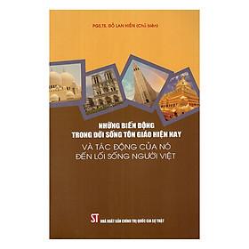 [Download Sách] Những Biến Động Trong Đời Sống Tôn Giáo Hiện Nay Và Tác Động Của Nó Đến Lối Sống Người Việt