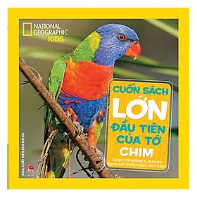 Hình ảnh Cuốn Sách Lớn Đầu Tiên Của Tớ: Chim (Tặng kèm Bookmark thiết kế AHA)