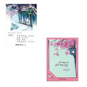 Combo 2 cuốn tiểu thuyết đặc sắc của Cố Tây Tước: Tháng Năm Có Anh Ký Ức Thành Hoa - Yêu Đúng Lúc Gặp Đúng Người