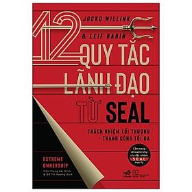12 Quy Tắc Lãnh Đạo Từ Seal (Trách Nhiệm Tối Thượng - Thành Công Tối Đa) Tặng bookmark vadata