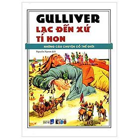Những Câu Chuyện Cổ Thế Giới - Gulliver Lạc Đến Xứ Tí Hon