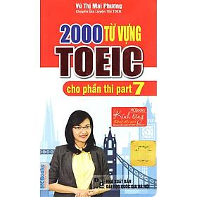 2000 Từ Vựng TOEIC Cho Phần Thi Part 7 Cô Mai Phương - Tài Liệu Luyện Thi Cấp Tốc TOEIC Part 7(Quà Tặng: Bút Animal Kute')