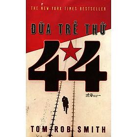 The New York Times Bestseller: Đứa Trẻ Thứ 44 (Tiểu Thuyết Trinh Thám Kịch Tính / Top Sách Hay Nhất Mọi Thời Đại / Tặng Kèm Bookmark Green Life)