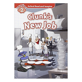Oxford Read And Imagine Level 2: Clunk New Job