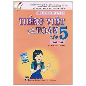 Thực Hành Tiếng Việt Và Toán - Lớp 5 (Tập 2) (Tái Bản 2010)