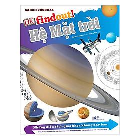 Sách - Những Điều Sách Giáo Khoa Không Dạy Bạn - Hệ Mặt Trời (tặng kèm bookmark thiết kế)