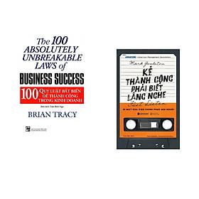 Combo 2 cuốn sách: 100 Qui Luật Bất Biến Để Thành Công Trong Kinh Doanh + Kẻ thành công phải biết lắng nghe