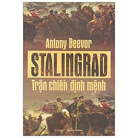 Stalingrad - Trận Chiến Định Mệnh (Tái Bản 2019)