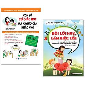 Bộ Sách Con Sẽ Tự Giác Học Mà Không Cần Nhắc Nhở + Nói Lời Hay Làm Việc Tốt (Bộ 2 Cuốn)