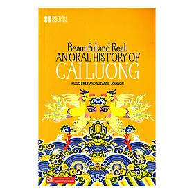Beautiful And Real: Anoral history Of Cải Lương