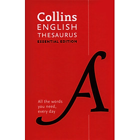Collins English Thesaurus: All The Words You Need Every Day (Essential Edition) (2nd Edition)
