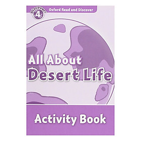 Oxford Read and Discover 4: All About Desert Life Activity Book