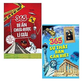 Bộ Sách 365 Bí Ẩn Chưa Được Lí Giải + 365 Sự Thật Bạn Cần Biết (Bộ 2 Cuốn)