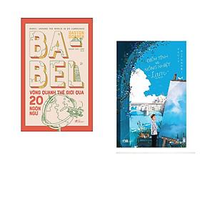 Combo 2 cuốn sách: Babel vòng quanh thế giới qua 20 ngôn ngữ + Điềm tĩnh và nồng nhiệt - Lam