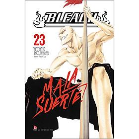 [Download Sách] Bleach Tập 23: Mala Suerte!