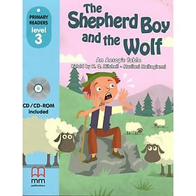 MM Publications: Truyện luyện đọc tiếng Anh theo trình độ - The Shepherd Boy And The Wolf S.B. (With Cd Rom) British & American Edition