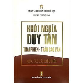 Khởi nghĩa Duy Tân Thái Phiên - Trần Cao Vân qua các tài liệu mới