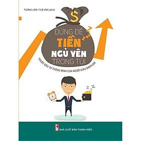 Sách: Đừng Để Tiền Ngủ Yên Trong Túi