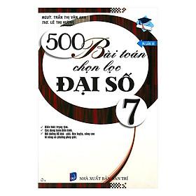 500 Bài Toán Chọn Lọc Đại Số Lớp 7