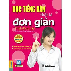 Học Tiếng Hàn Thật Là Đơn Giản - Trình Độ Sơ Cấp ( Phiên Bản Mới Nhất ) tặng kèm bookmark