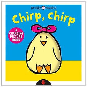 Chirp Chirp (A Changing Picture Books)