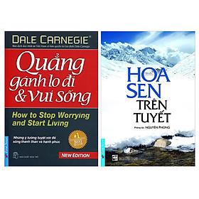 Combo Hoa Sen Trên Tuyết + Quẳng Gánh Lo Đi Và Vui Sống (2 Cuốn)