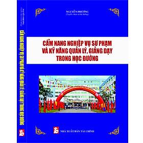 [Download Sách] CẨM NANG NGHIỆP VỤ SƯ PHẠM VÀ KỸ NĂNG QUẢN LÝ, GIẢNG DẠY TRONG HỌC ĐƯỜNG