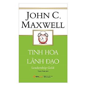Tủ Sách Hay Dành Cho Nhà Lãnh Đạo: Tinh Hoa Lãnh Đạo (Tái Bản); Tặng Kèm BookMark